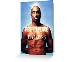Rest In Peace Tupac Shakur  Greeting Card