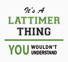 It's a LATTIMER thing, you wouldn't understand !! by itsmine