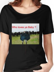 T - Who Loves Ya Baby Women's Relaxed Fit T-Shirt