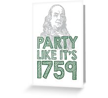 Amazing 'Party Like it's 1759 Ben Franklin' T-shirts, Hoodies, Accessories and Gifts Greeting Card