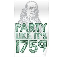 Amazing 'Party Like it's 1759 Ben Franklin' T-shirts, Hoodies, Accessories and Gifts Poster
