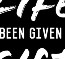Life Is A Gift Sticker