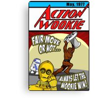 Always let the Wookie win. Canvas Print