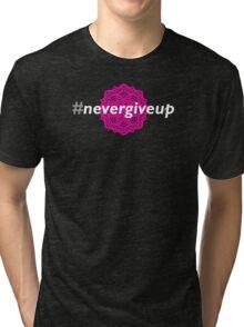 #nevergiveup (warrior spirit) Tri-blend T-Shirt