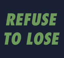 Refuse to Lose by skillsthrills