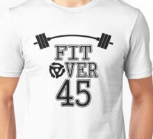 Fit Over 45 Unisex T-Shirt