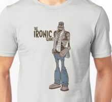The Ironic Giant Unisex T-Shirt