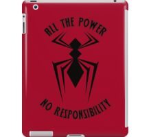 All the Power, No Responsibility iPad Case/Skin