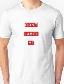 Dont label me T-Shirt