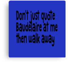 """Heathers The Musical """"Quote Baudelaire"""" Canvas Print"""