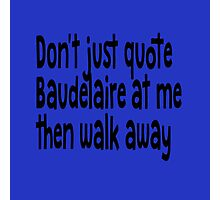 "Heathers The Musical ""Quote Baudelaire"" Photographic Print"