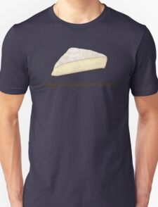 Fromage is French for Awesome. Unisex T-Shirt