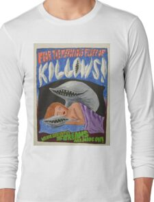Killows -- The scariest movie that never was. Long Sleeve T-Shirt