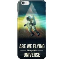 Are we flying trough the universe? iPhone Case/Skin