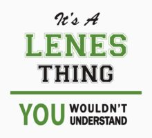 It's a LENES thing, you wouldn't understand !! by itsmine