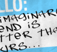Imaginary friend Sticker