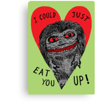 Eat You Up Canvas Print