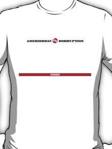Amerikkkan Korruption - 47 Steez T-Shirt