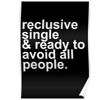 Reclusive, Single, & Ready To Avoid All People Introvert Poster