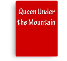 Queen Under the Mountain - White Canvas Print