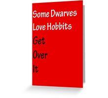 Some Dwarves Love Hobbits Greeting Card