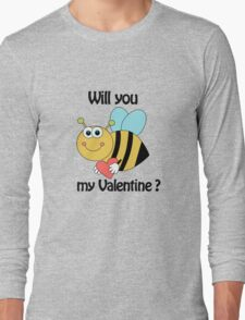 bee my Valentine Long Sleeve T-Shirt