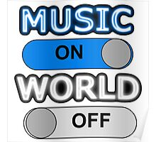 Music : ON,  World : OFF Poster
