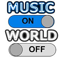 Music : ON,  World : OFF Photographic Print