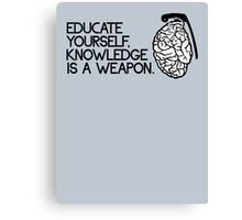 Knowledge is a weapon Canvas Print