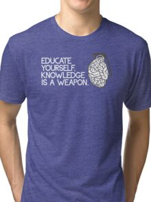 Knowledge is a weapon Tri-blend T-Shirt