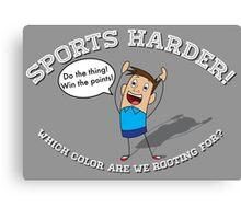 Sports Harder Canvas Print