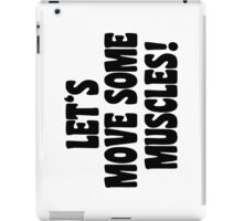 Let's move some muscles! iPad Case/Skin