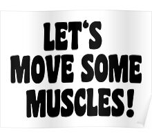 Let's move some muscles! Poster