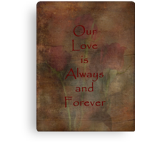Our Love Is Always and Forever Love and Romance Series Canvas Print