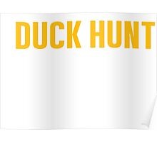 Burn Off The Crazy Duck Hunt T-shirt Poster