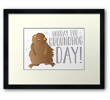 HOORAY FOR GROUNDHOG DAY! with cute little groundhog and snowflakes Framed Print