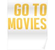 Burn Off The Crazy Go To Movies T-shirt Poster