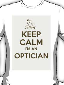 Keep calm, I'm an optician T-Shirt