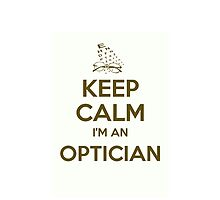 Keep calm, I'm an optician by Bramble43
