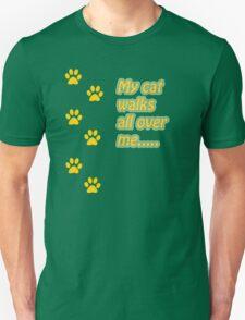 My Cat Walks All Over Me... Unisex T-Shirt