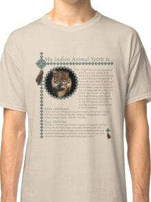 My Animal Spirit is...Tiger Classic T-Shirt