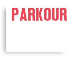Burn Off The Crazy Parkour T-shirt Canvas Print
