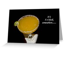 It's Five O'Clock Somewhere Greeting Card