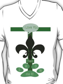 If you love me show it! T-Shirt
