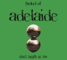 adelaide... don't laugh by Alexander Brown