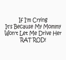 If Im Crying Its Because My Mommy Wont Let Me Drive Her Rat Rod One Piece - Long Sleeve