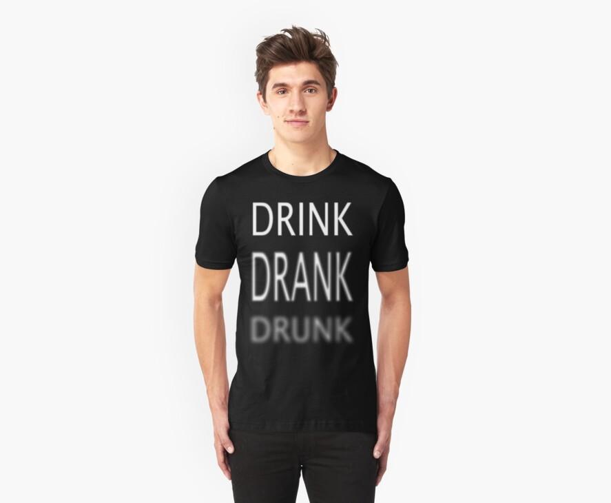 Drink Drank Drunk by EnchantedDreams