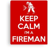 Keep calm, I'm a fireman Canvas Print