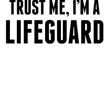 Trust Me I'm A Lifeguard by kwg2200