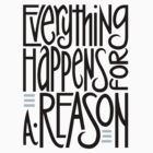 Everything Happens for a Reason T-shirt by Mariana Musa